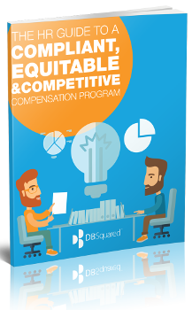 THE HR GUIDE TO A COMPLIANT, EQUITABLE AND COMPETITIVE COMPENSATION PROGRAM